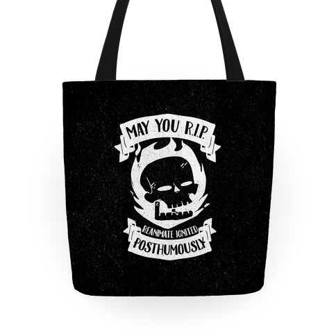 May You R.I.P. (Reanimate Ignited Posthumously) Tote