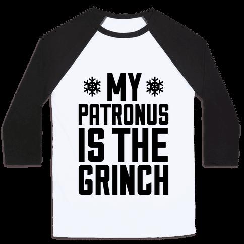 My Patronus Is The Grinch Baseball Tee