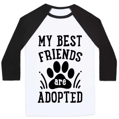 My Best Friends are Adopted Baseball Tee