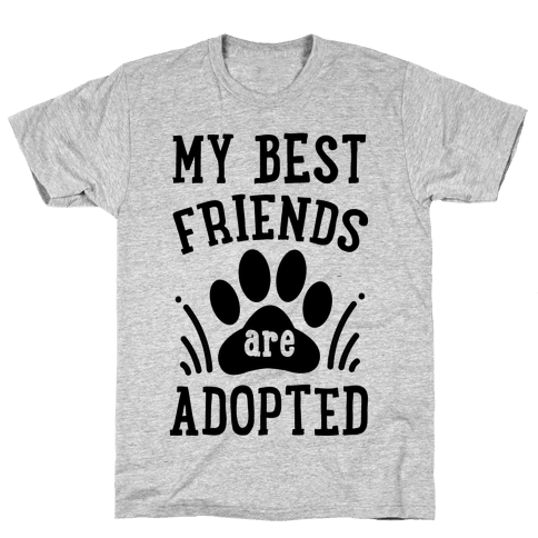 My Best Friends are Adopted Mens T-Shirt