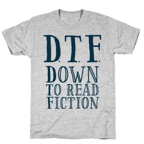 DTF Down to (Read) Fiction T-Shirt