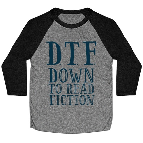 DTF Down to (Read) Fiction Baseball Tee