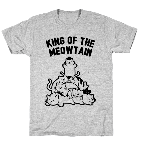 King of the Meowtain Mens T-Shirt