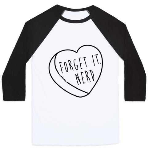 Forget It, Nerd Baseball Tee