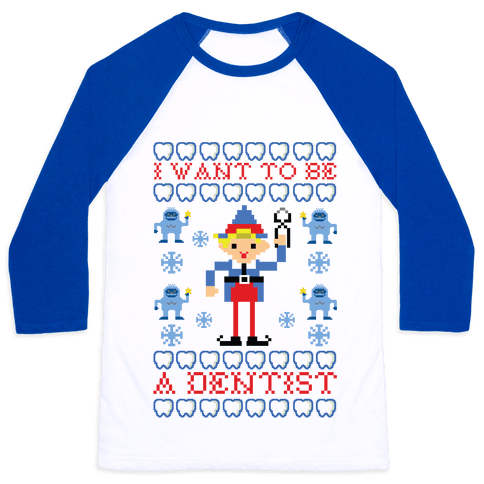 I Want To Be a Dentist Baseball Tee