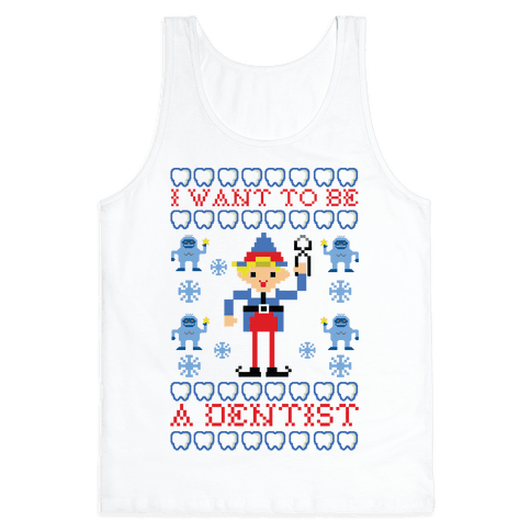 I Want To Be a Dentist Tank Top