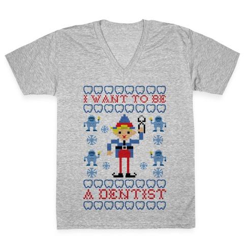 I Want To Be a Dentist V-Neck Tee Shirt