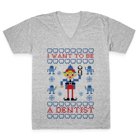 I Want To Be a Dentist V-Neck Tee Shirt