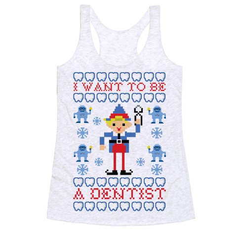 I Want To Be a Dentist Racerback Tank Top