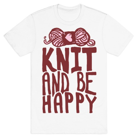 Knit And Be Happy Mens T-Shirt
