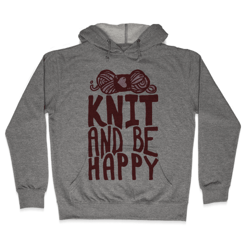 Knit And Be Happy Hooded Sweatshirt