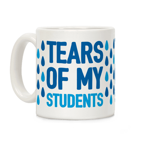 Tears Of My Students Coffee Mug