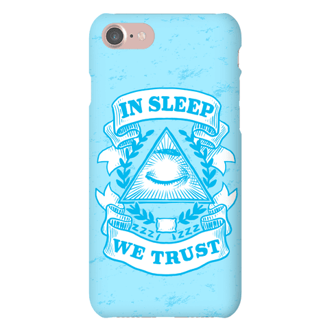 In Sleep We Trust Phone Case