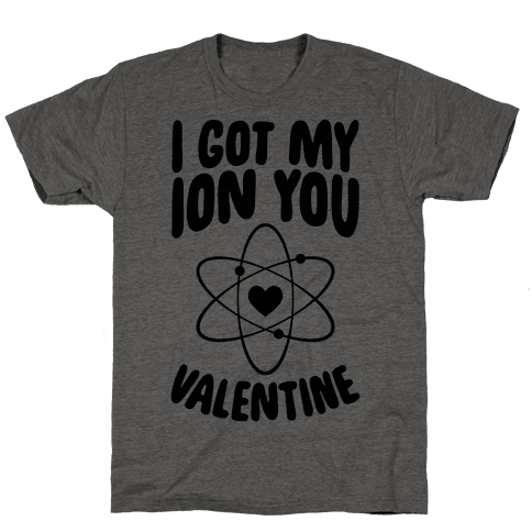 I Got My Ion You, Valentine Mens T-Shirt