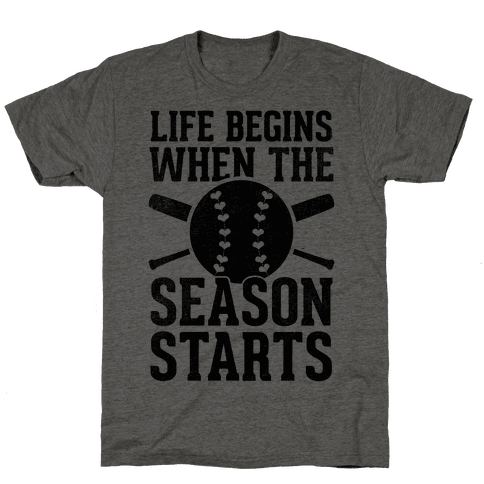 Life Begins When The Season Starts (Baseball) Mens T-Shirt