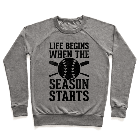 Life Begins When The Season Starts (Baseball) Pullover