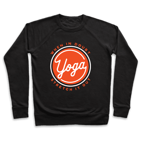 Yoga When In Doubt Stretch It Out Pullover