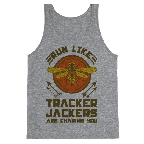 Run Like Tracker Jackers Are Chasing You Tank Top