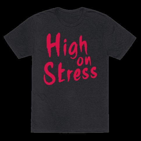 High on Stress Mens T-Shirt
