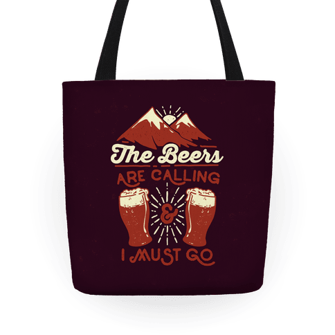 The Beers Are Calling and I Must Go Tote
