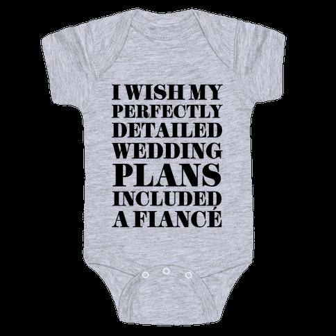 I Need a Fiance Baby Onesy