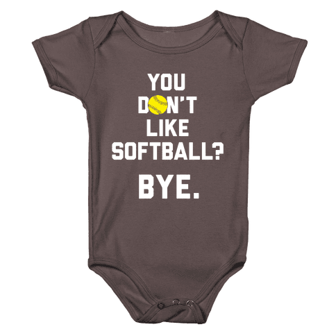 You Don't Like Softball? Baby One-Piece