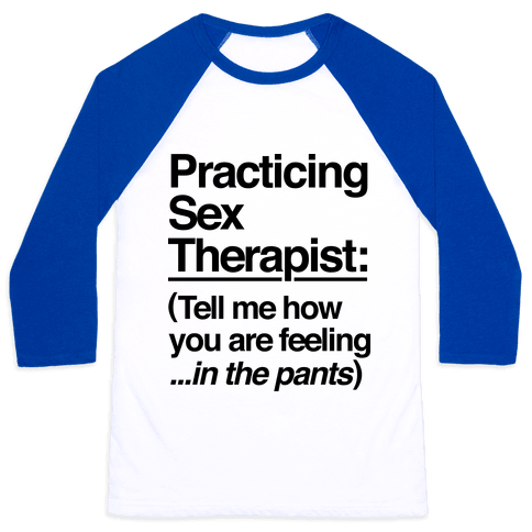Practicing Sex Therapist Baseball Tee