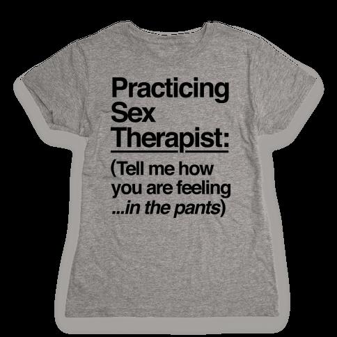 Practicing Sex Therapist Womens T-Shirt