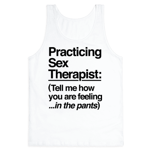 Practicing Sex Therapist Tank Top