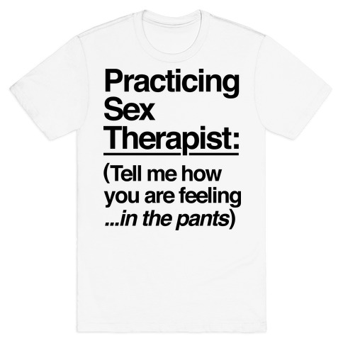 Practicing Sex Therapist Mens T-Shirt