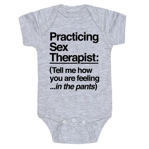 Practicing Sex Therapist Baby Onesy