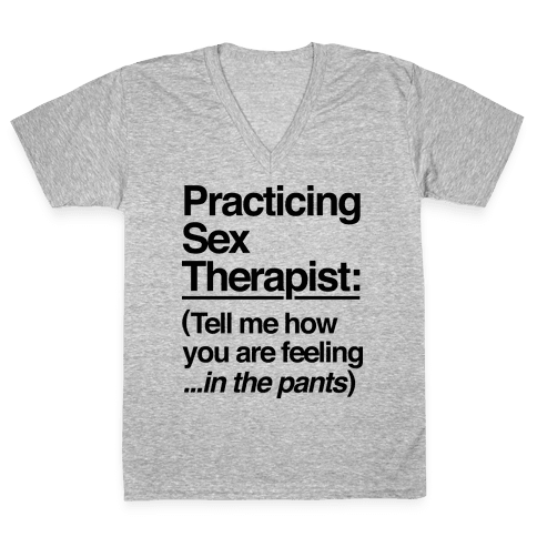Practicing Sex Therapist V-Neck Tee Shirt