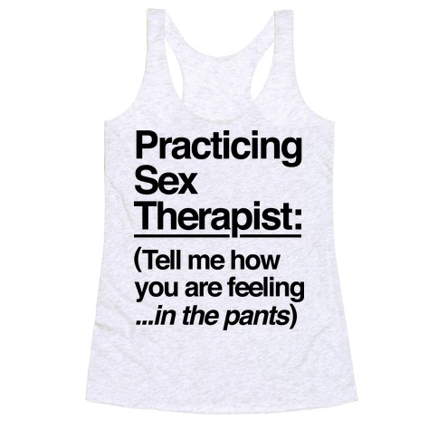Practicing Sex Therapist Racerback Tank Top