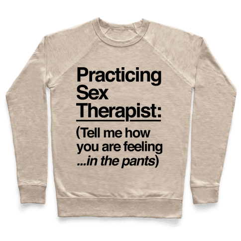 Practicing Sex Therapist Pullover