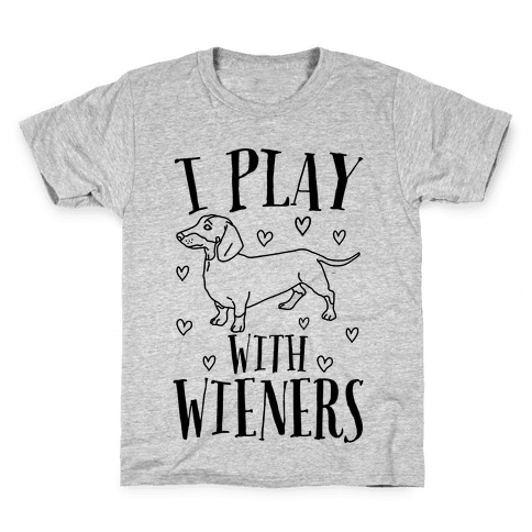 I Play With Wieners  Kids T-Shirt