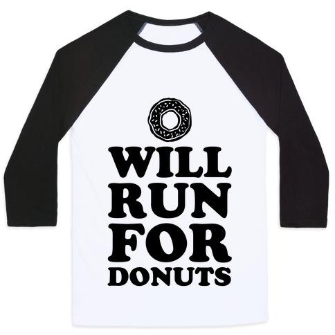 6899bd8f1f30 Will Run for Donuts Baseball Tee