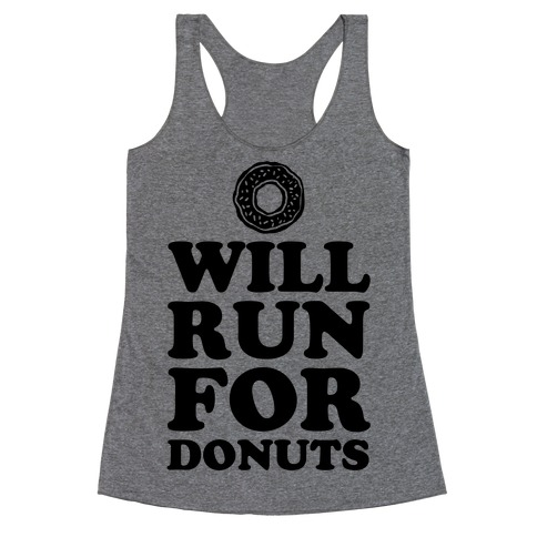 Will Run for Donuts Racerback Tank Top