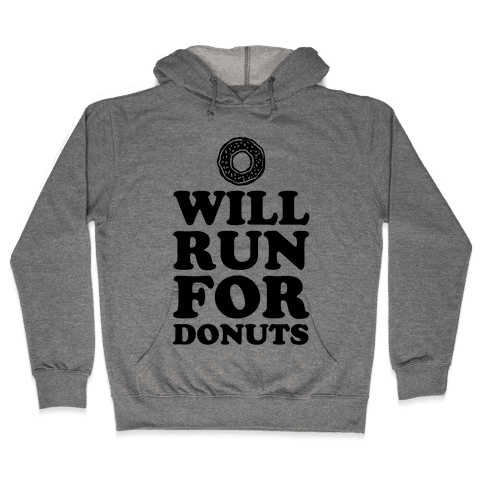 Will Run for Donuts Hooded Sweatshirt