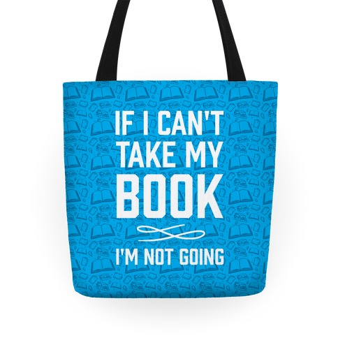 If I Can't Take My Book Tote