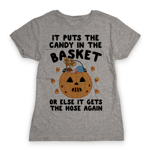It Puts The Candy In The Basket Womens T-Shirt