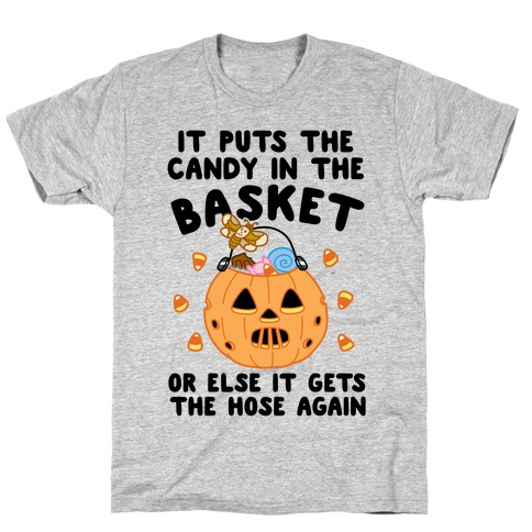 It Puts The Candy In The Basket T-Shirt