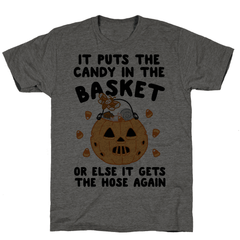 It Puts The Candy In The Basket Mens T-Shirt