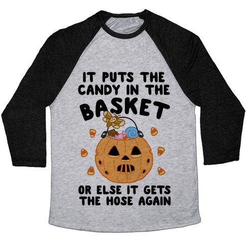 It Puts The Candy In The Basket Baseball Tee