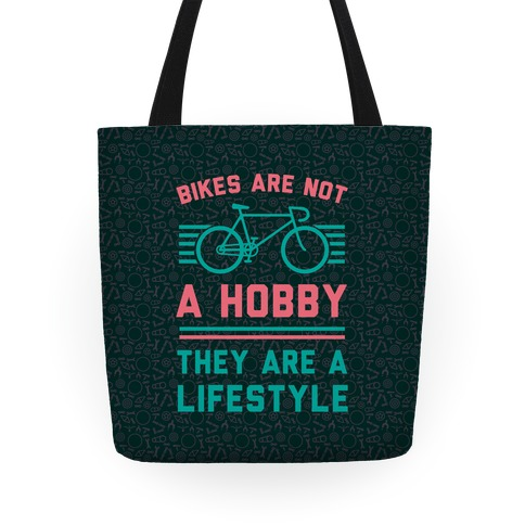 Bikes Are Not A Hobby They Are A Lifestyle Tote