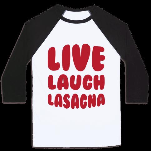 Live Laugh Lasagna Baseball Tee