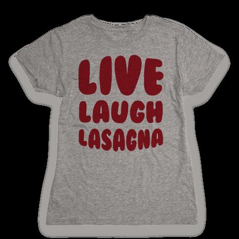 Live Laugh Lasagna Womens T-Shirt