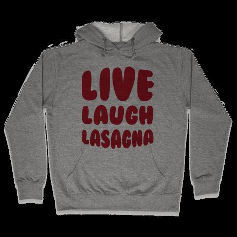 Live Laugh Lasagna Hooded Sweatshirt