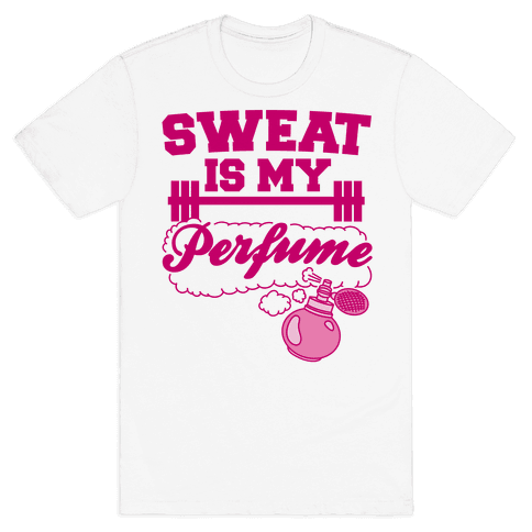 Sweat Is My Perfume Mens T-Shirt