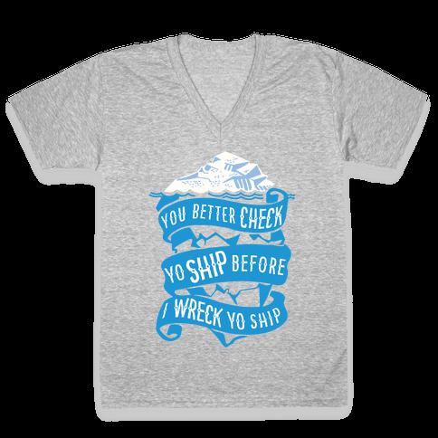 Check Yo Ship Before I Wreck Yo Ship V-Neck Tee Shirt