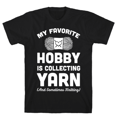 My Favorite Hobby Is Collecting Yarn Mens T-Shirt